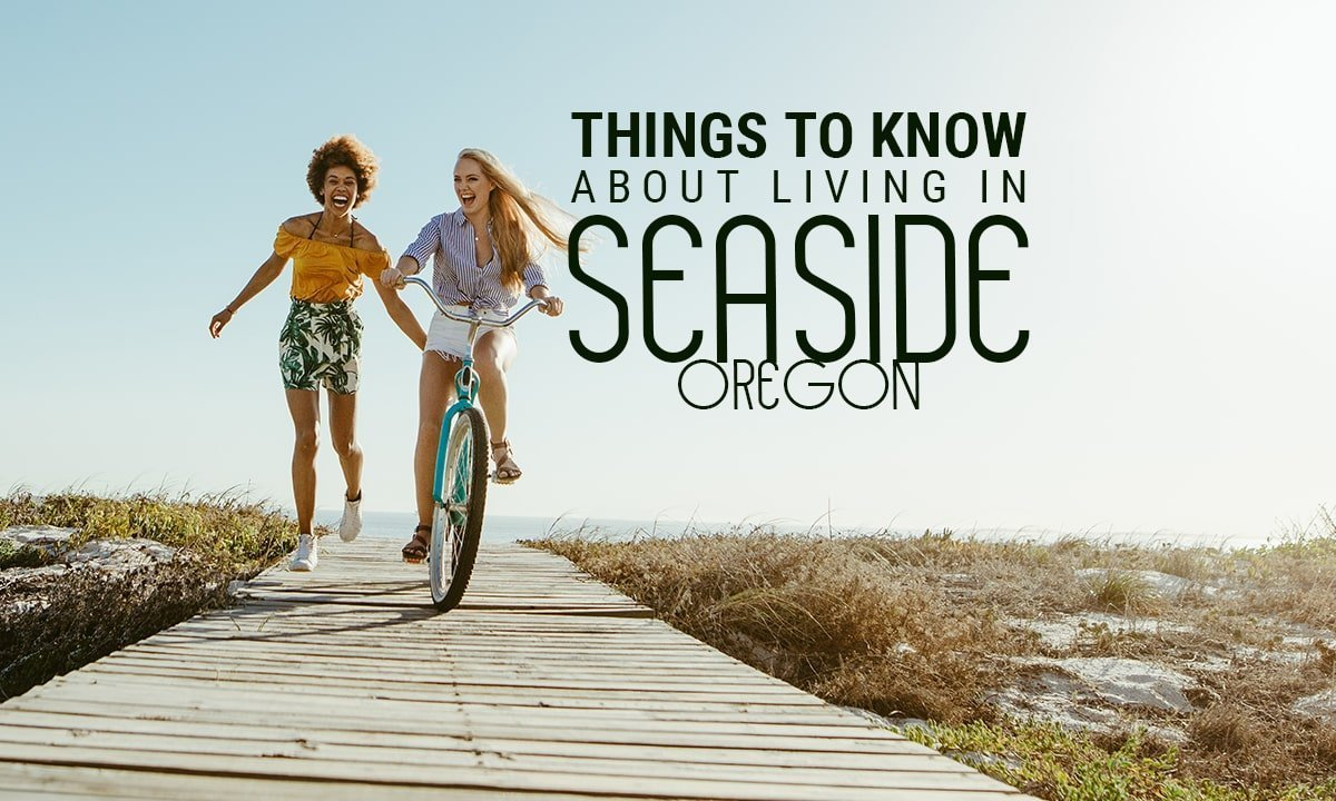 Things to Know About Living in Seaside Oregon