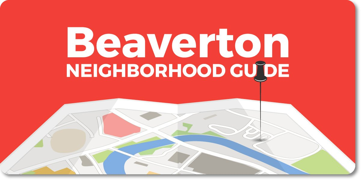 Beaverton - Portland Neighborhood Guide