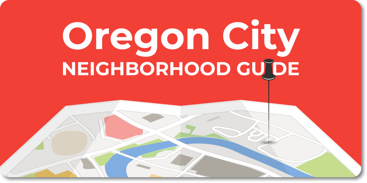 Oregon City - Portland Metro Neighborhood Guide